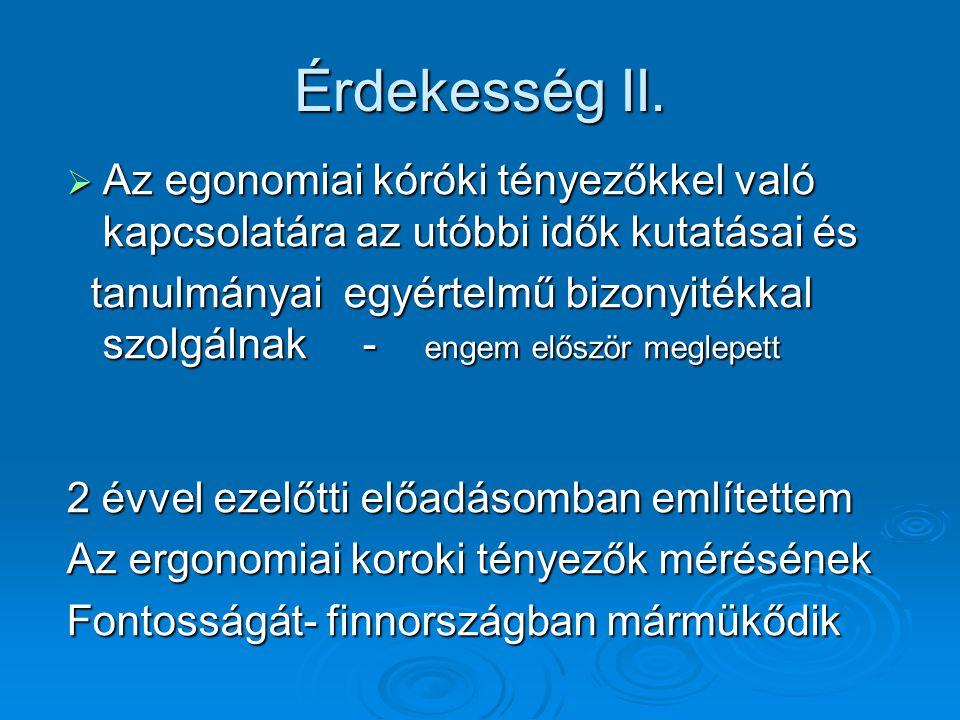 Érdekesség II. Az egonomiai kóróki tényezőkkel való kapcsolatára az utóbbi idők kutatásai és.