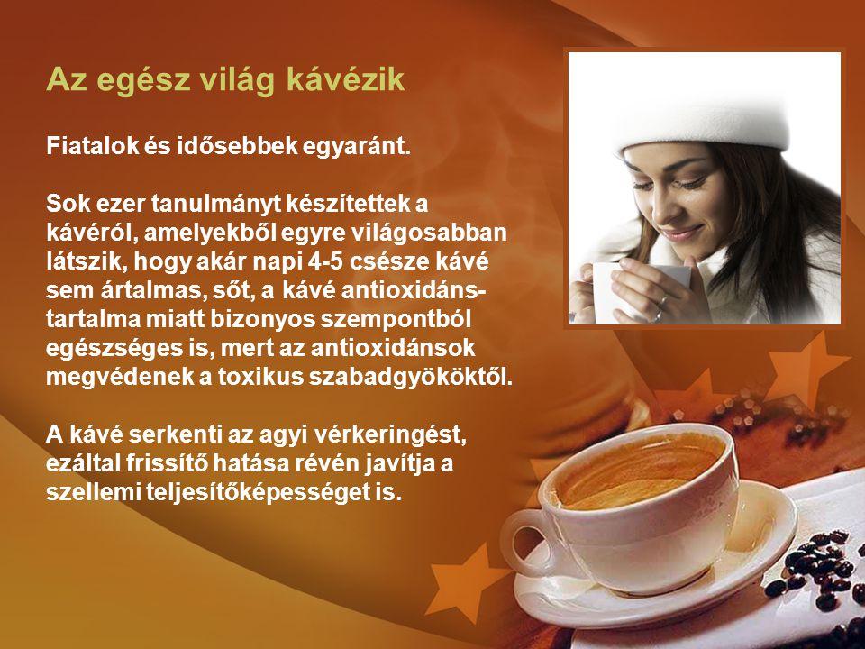 Az egész világ kávézik Fiatalok és idősebbek egyaránt