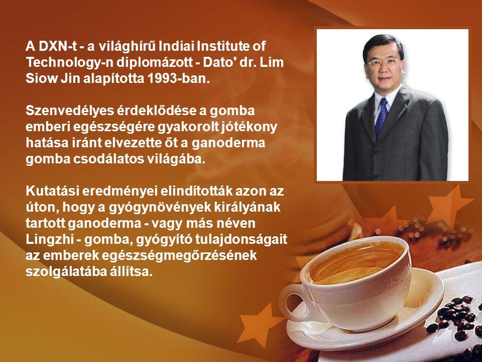 A DXN-t - a világhírű Indiai Institute of Technology-n diplomázott - Dato dr.