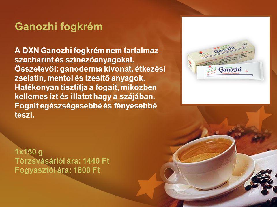 Ganozhi fogkrém A DXN Ganozhi fogkrém nem tartalmaz szacharint és színezőanyagokat.