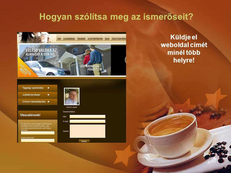 Küldje el weboldal címét minél több helyre!