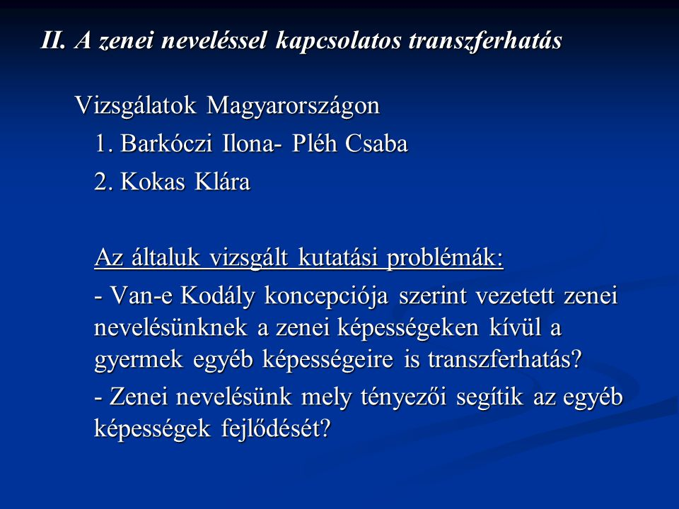 II. A zenei neveléssel kapcsolatos transzferhatás