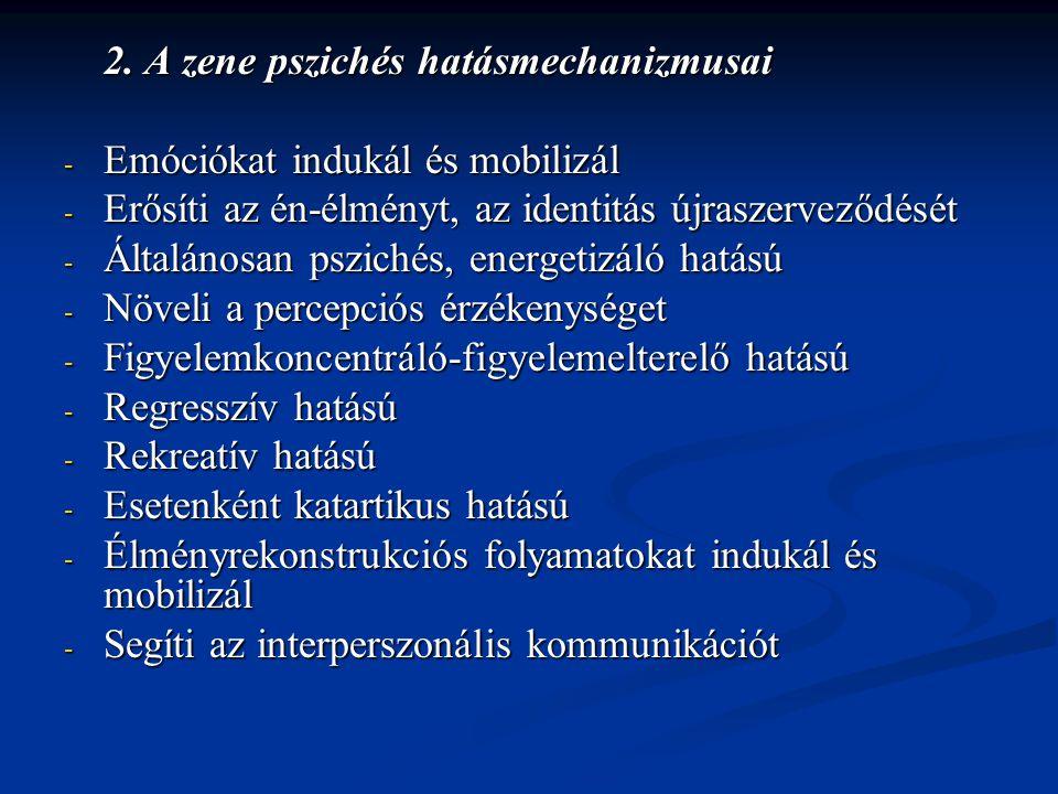 2. A zene pszichés hatásmechanizmusai