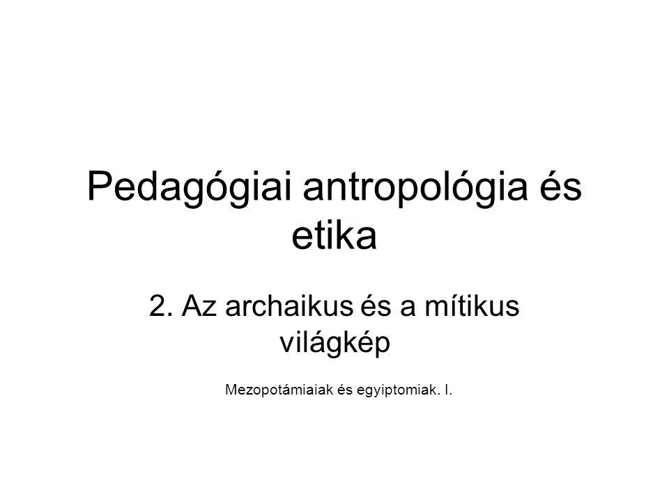 Pedagógiai antropológia és etika