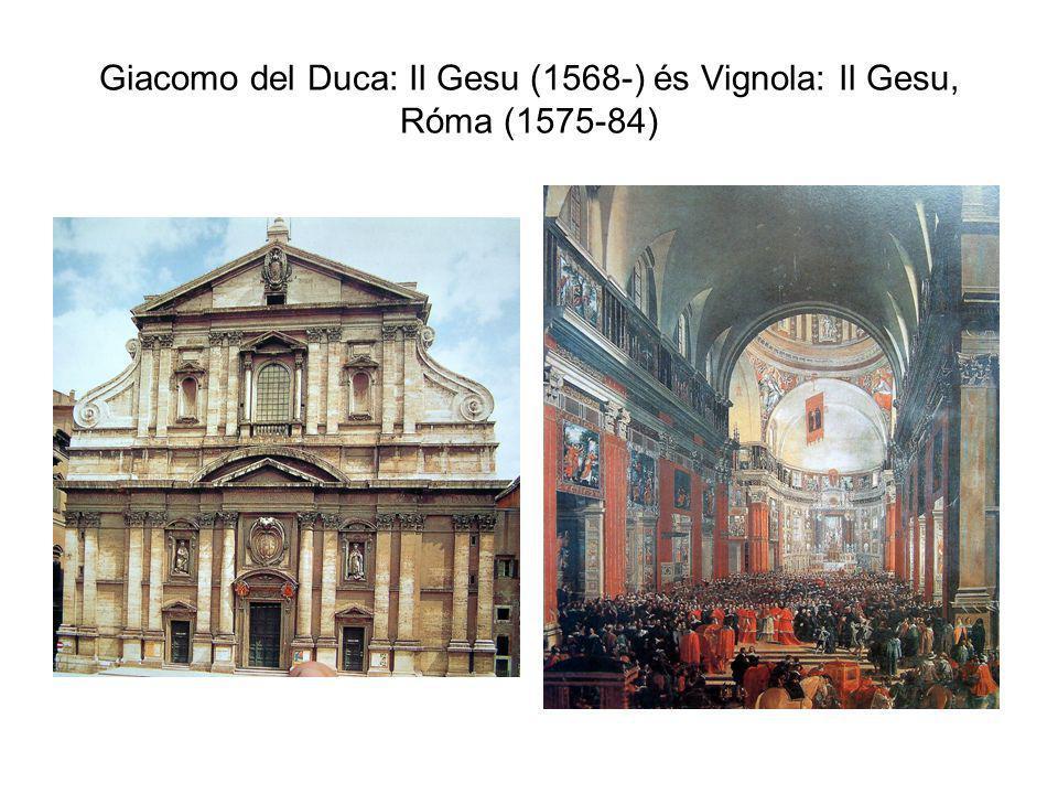 Giacomo del Duca: Il Gesu (1568-) és Vignola: Il Gesu, Róma (1575-84)