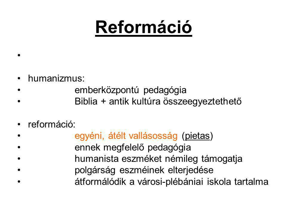 Reformáció humanizmus: emberközpontú pedagógia