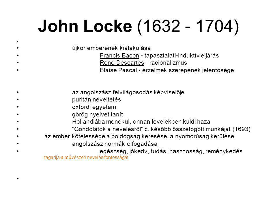 John Locke (1632 - 1704) újkor emberének kialakulása