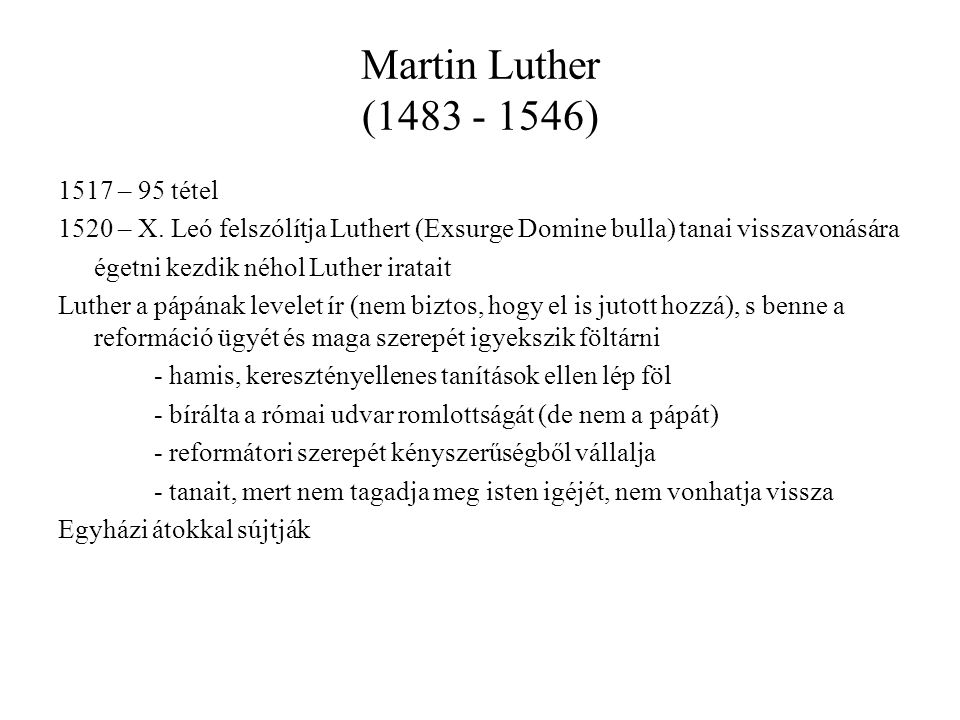 Martin Luther (1483 - 1546) 1517 – 95 tétel