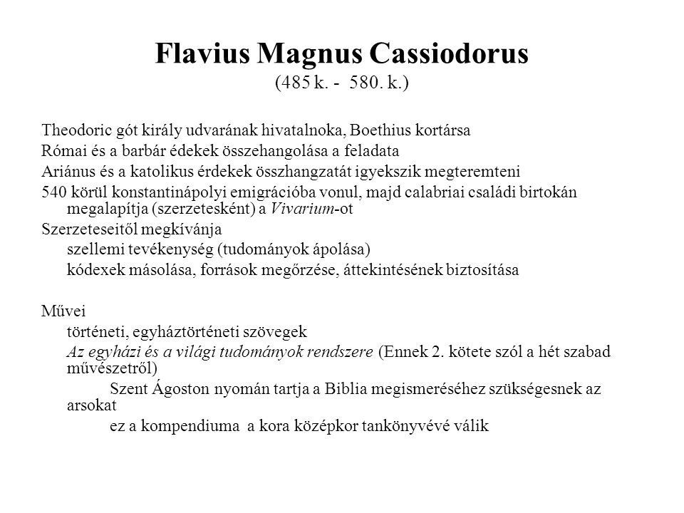 Flavius Magnus Cassiodorus (485 k. - 580. k.)