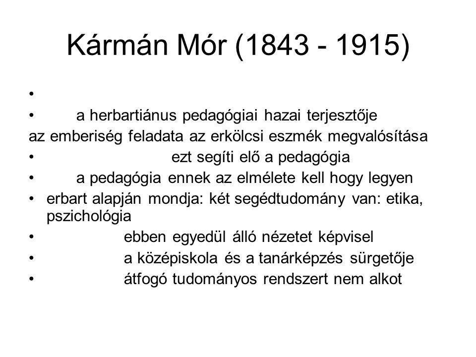 Kármán Mór (1843 - 1915) a herbartiánus pedagógiai hazai terjesztője