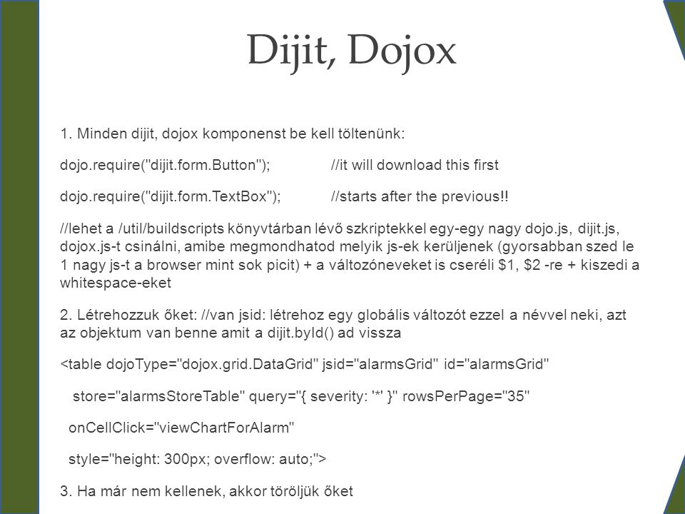 Dijit, Dojox 1. Minden dijit, dojox komponenst be kell töltenünk: