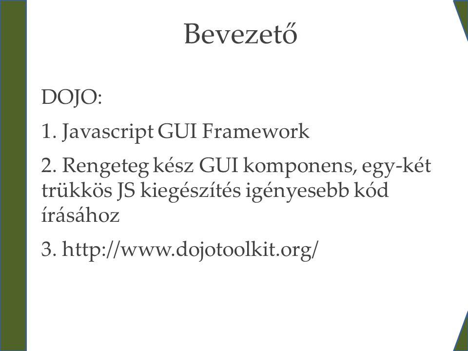 Bevezető DOJO: 1. Javascript GUI Framework