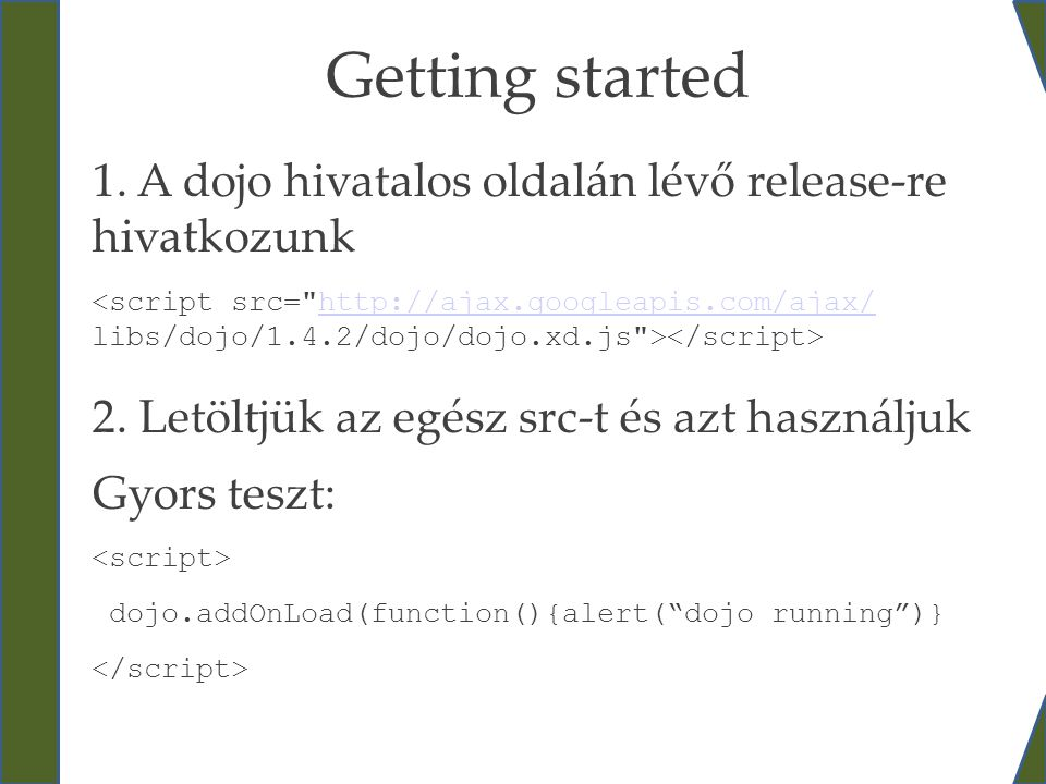 5 Getting started. 1. A dojo hivatalos oldalán lévő release-re hivatkozunk.