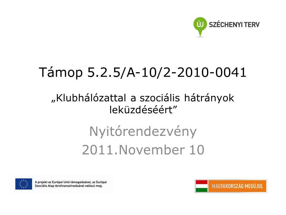 Nyitórendezvény 2011.November 10