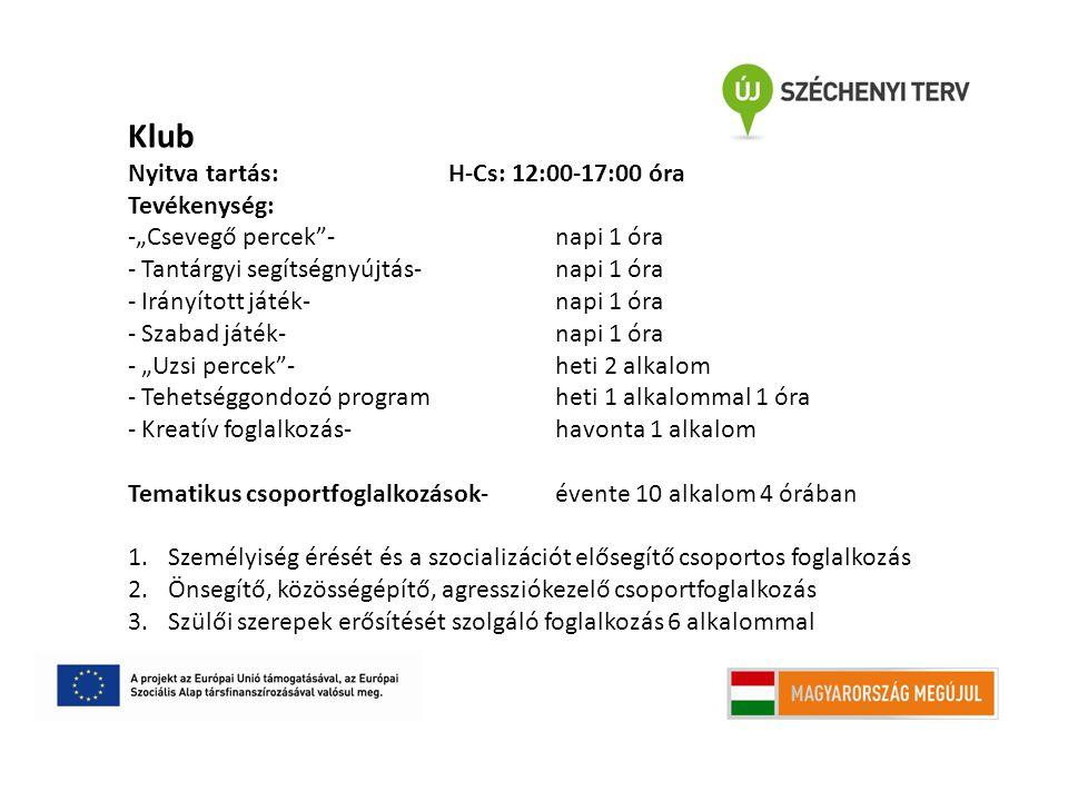 Klub Nyitva tartás: H-Cs: 12:00-17:00 óra Tevékenység: