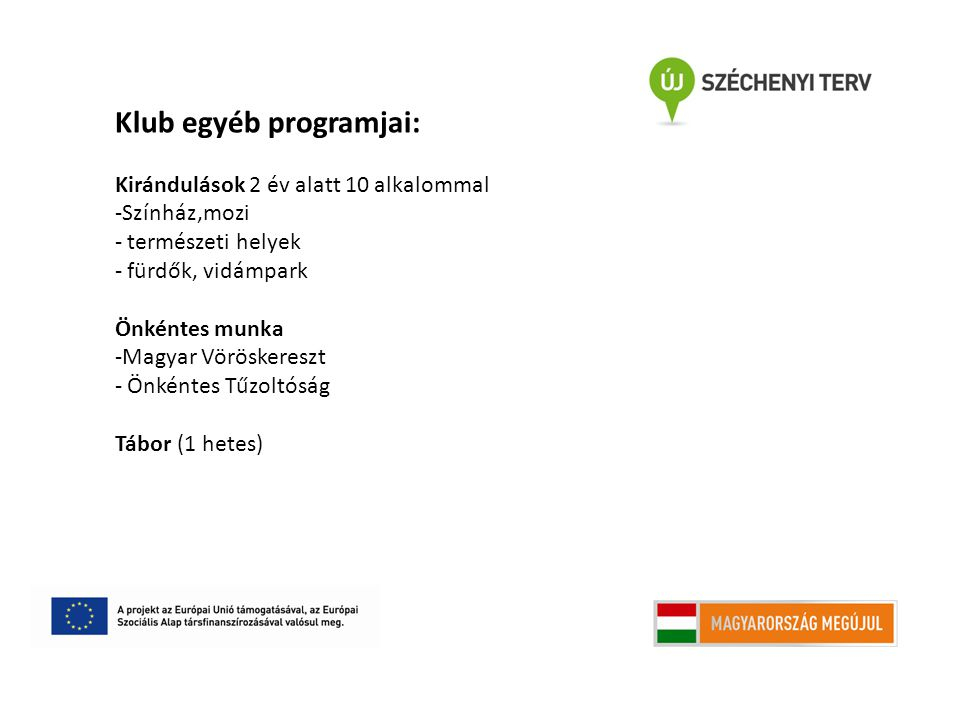 Klub egyéb programjai: