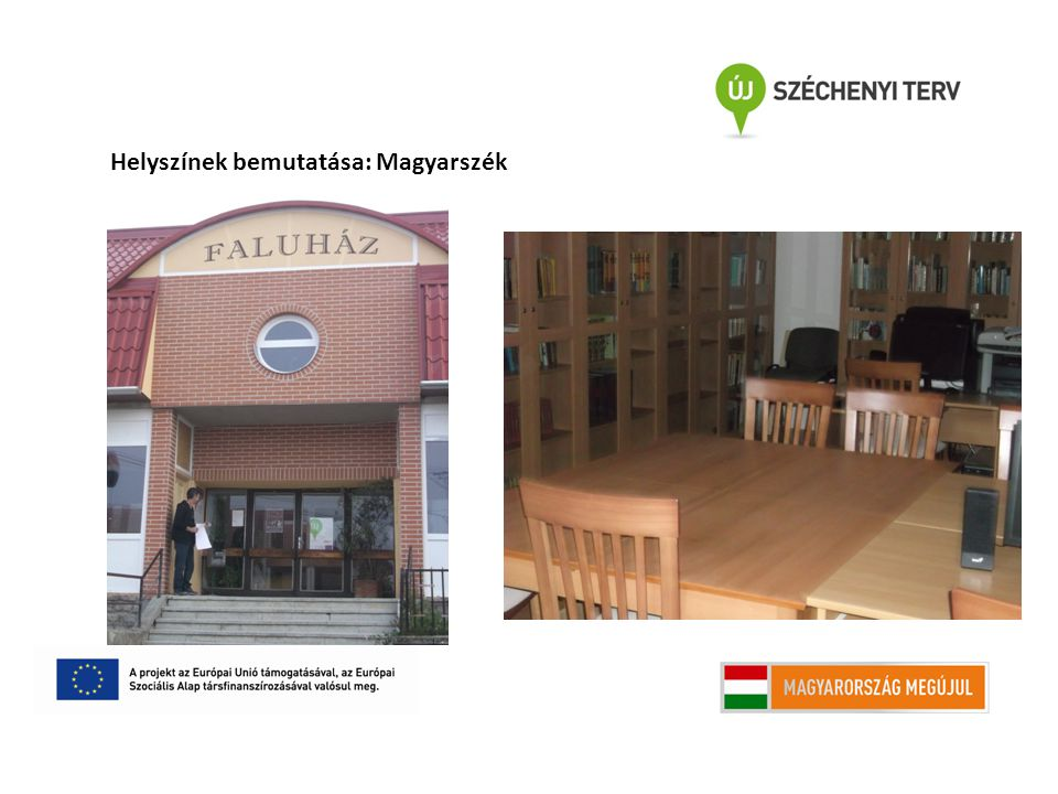 Helyszínek bemutatása: Magyarszék