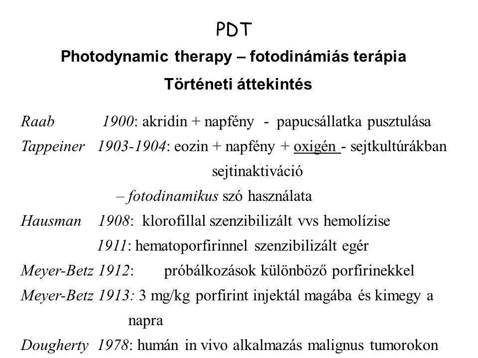 PDT Photodynamic therapy – fotodinámiás terápia Történeti áttekintés