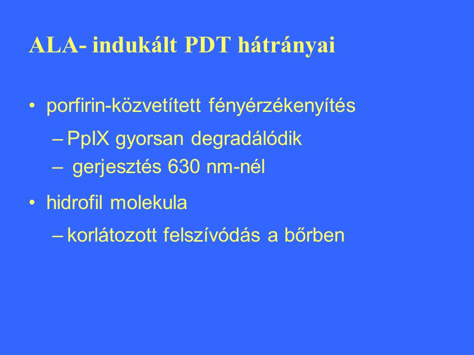 ALA- indukált PDT hátrányai