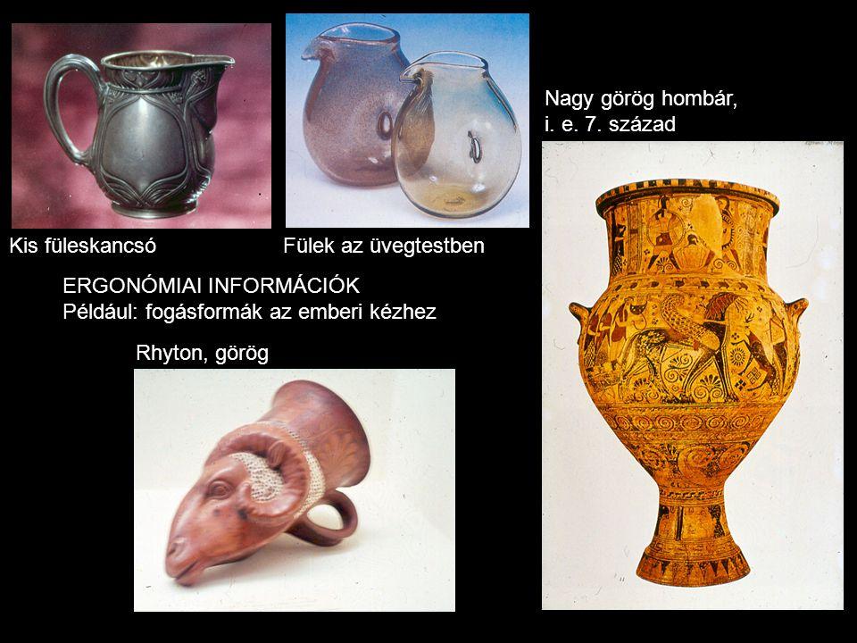 Nagy görög hombár, i. e. 7. század. Kis füleskancsó. Fülek az üvegtestben. ERGONÓMIAI INFORMÁCIÓK.