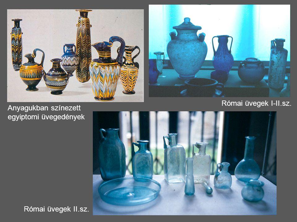 Római üvegek I-II.sz. Anyagukban színezett egyiptomi üvegedények Római üvegek II.sz.