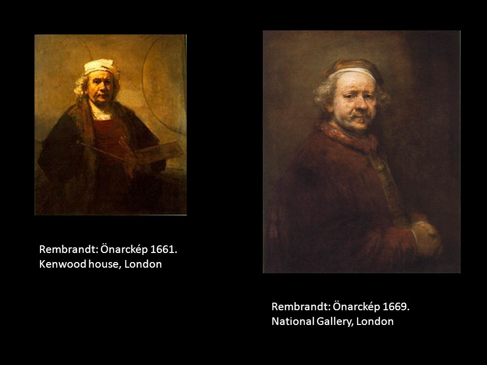 Rembrandt: Önarckép 1661. Kenwood house, London