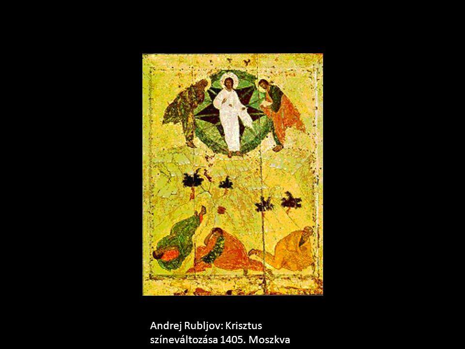 Andrej Rubljov: Krisztus színeváltozása 1405. Moszkva