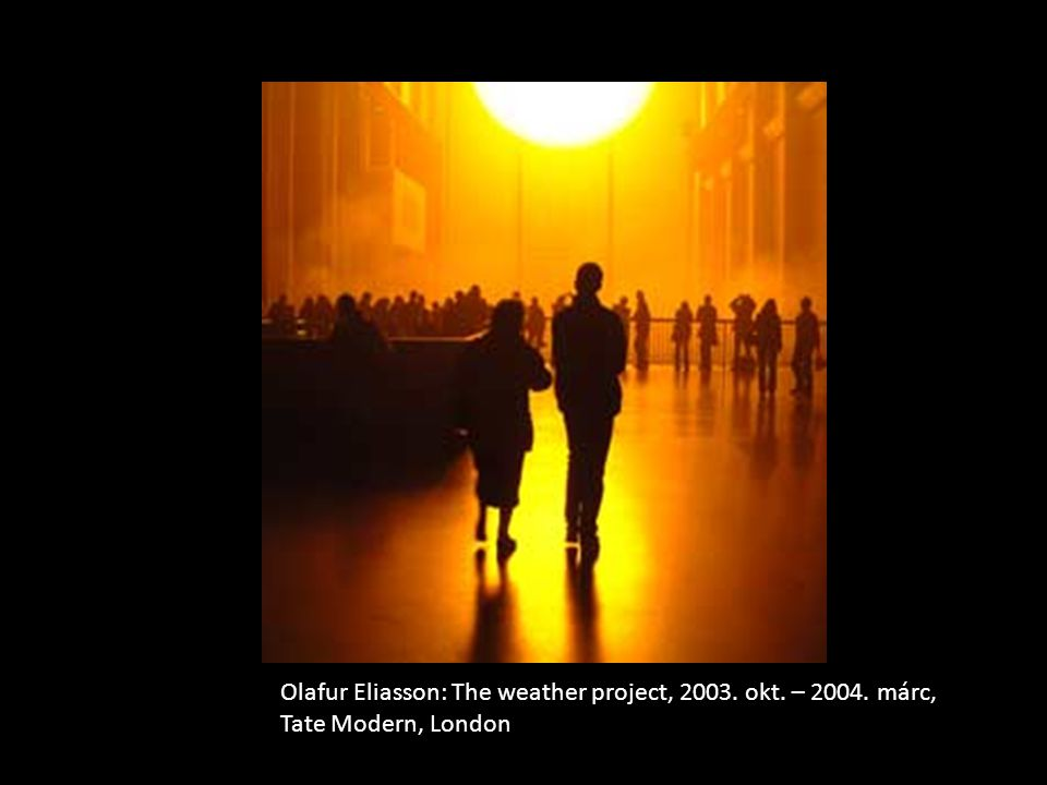 Olafur Eliasson: The weather project, 2003. okt. – 2004