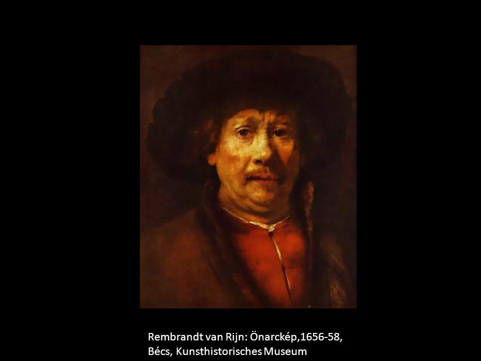 Rembrandt van Rijn: Önarckép,1656-58, Bécs, Kunsthistorisches Museum