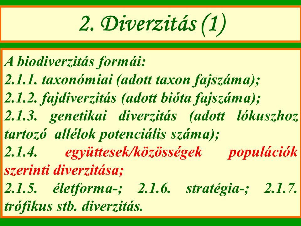 2. Diverzitás (1) A biodiverzitás formái: