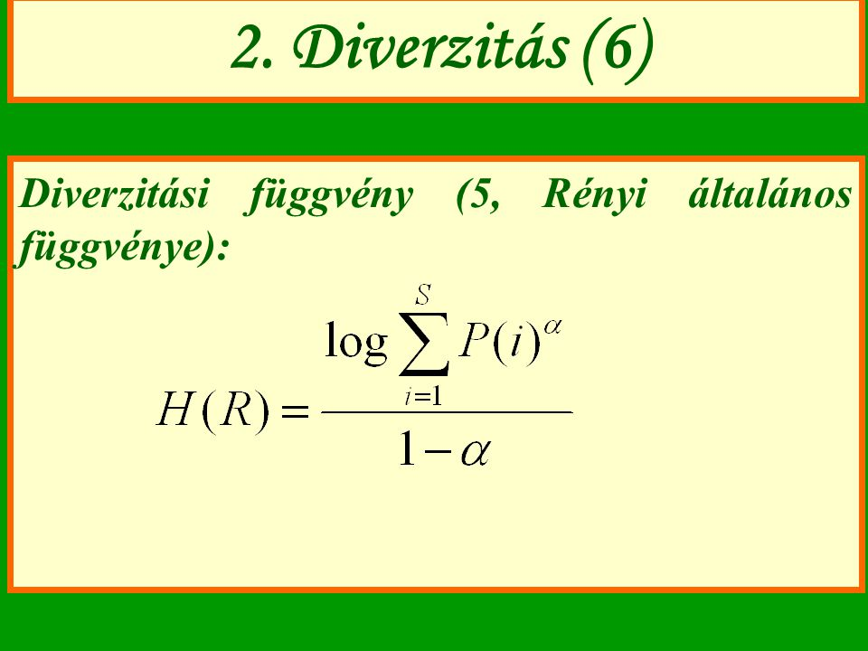2. Diverzitás (6) Diverzitási függvény (5, Rényi általános függvénye):