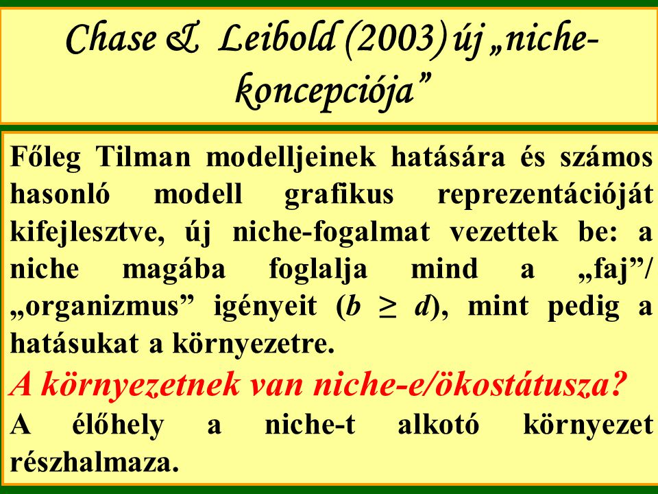"""Chase & Leibold (2003) új """"niche-koncepciója"""