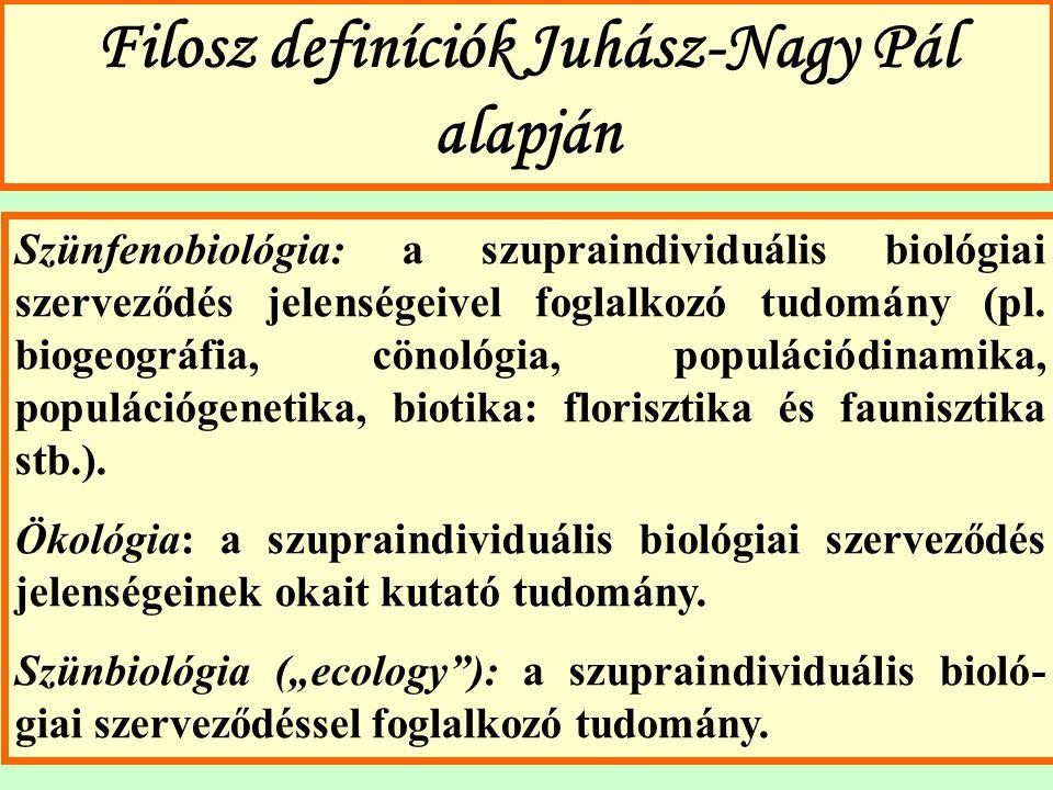 Filosz definíciók Juhász-Nagy Pál alapján