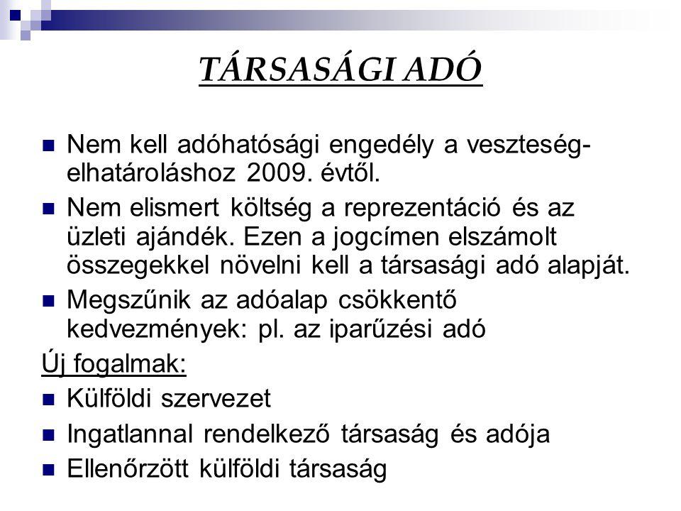 TÁRSASÁGI ADÓ Nem kell adóhatósági engedély a veszteség-elhatároláshoz 2009. évtől.