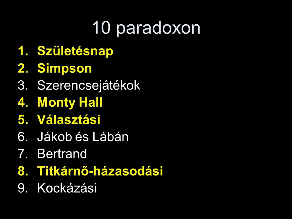 10 paradoxon Születésnap Simpson Szerencsejátékok Monty Hall