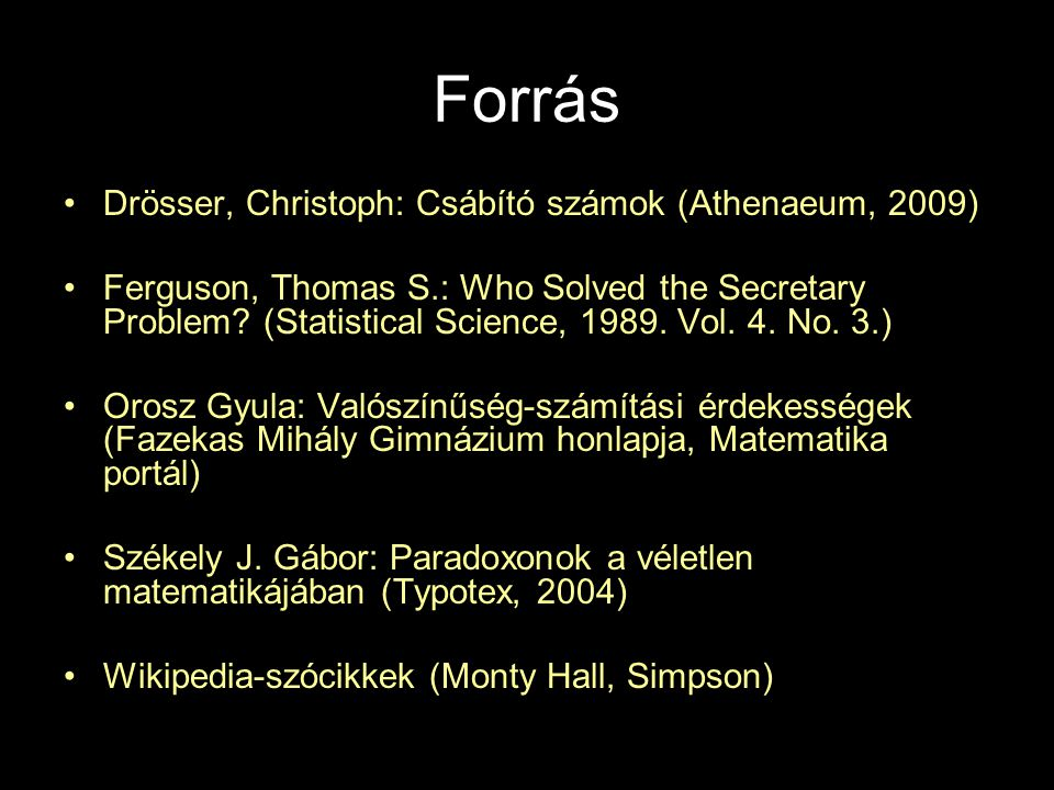 Forrás Drösser, Christoph: Csábító számok (Athenaeum, 2009)