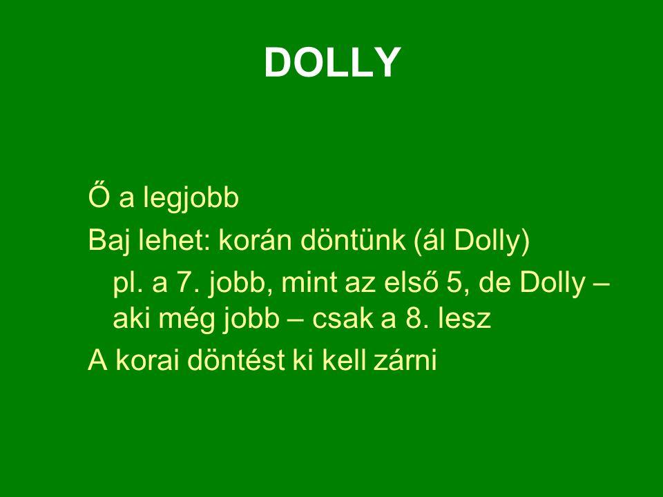 DOLLY Ő a legjobb Baj lehet: korán döntünk (ál Dolly)