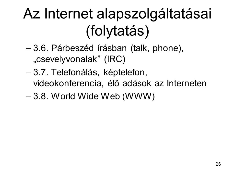 Az Internet alapszolgáltatásai (folytatás)