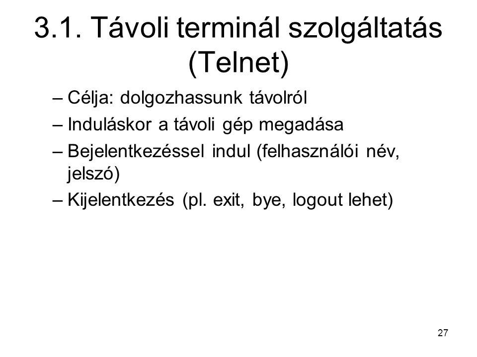 3.1. Távoli terminál szolgáltatás (Telnet)