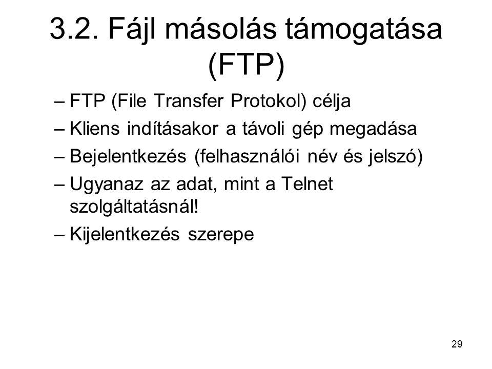 3.2. Fájl másolás támogatása (FTP)