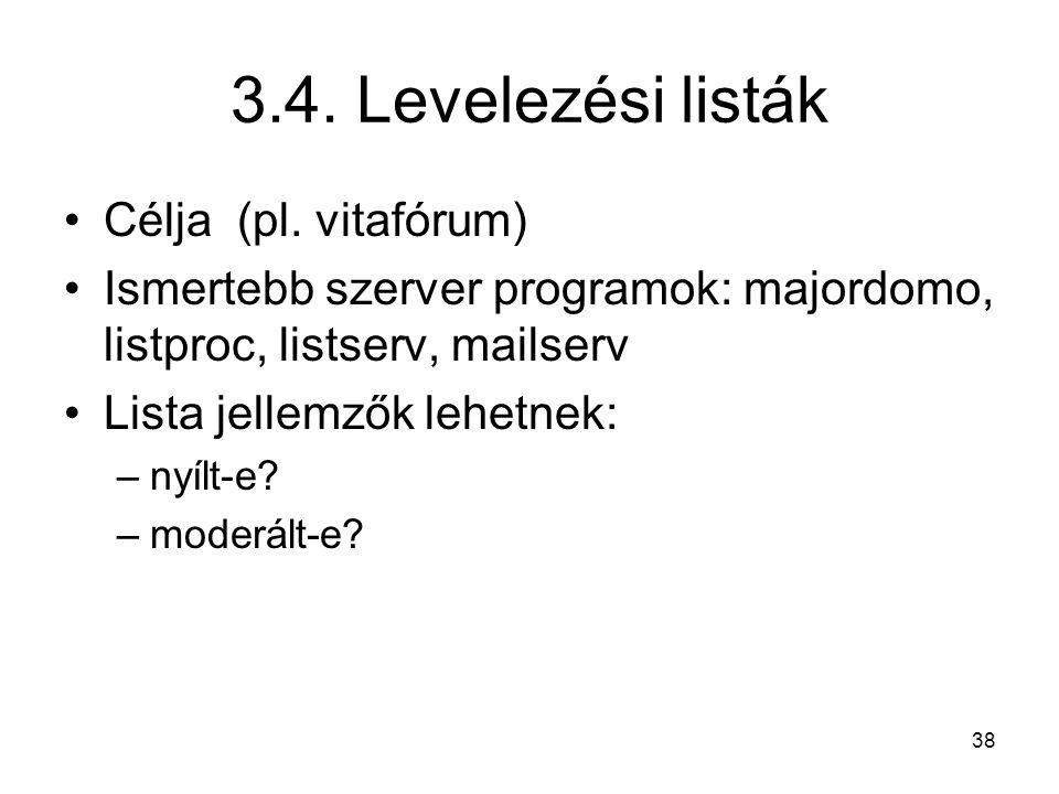 3.4. Levelezési listák Célja (pl. vitafórum)