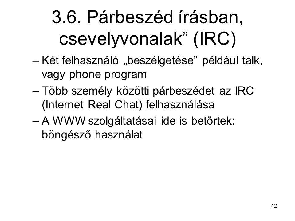 3.6. Párbeszéd írásban, csevelyvonalak (IRC)