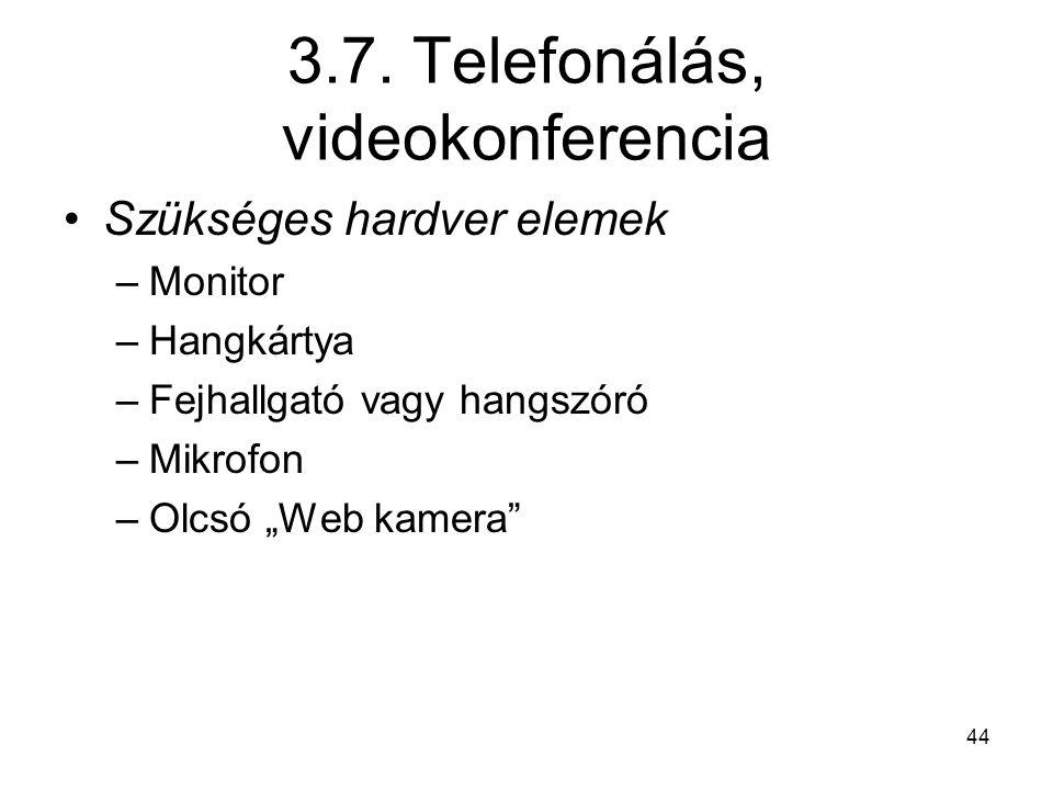 3.7. Telefonálás, videokonferencia