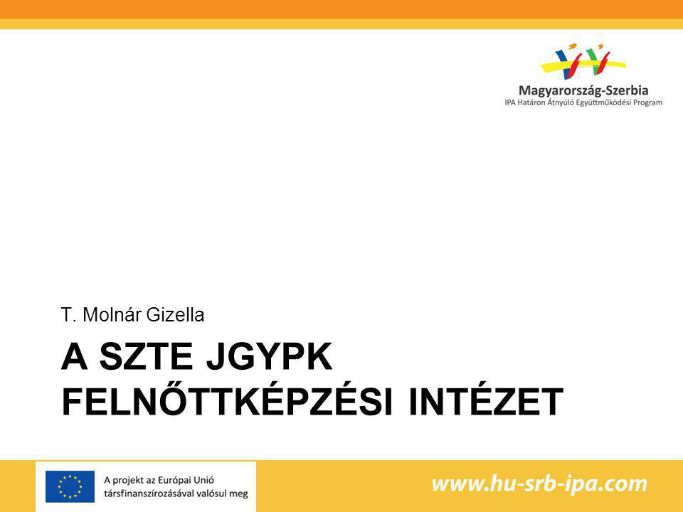 A SZTE JGYPK Felnőttképzési Intézet