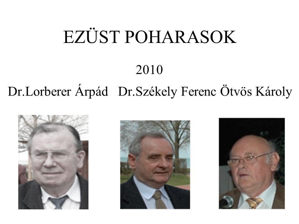 Dr.Lorberer Árpád Dr.Székely Ferenc Ötvös Károly