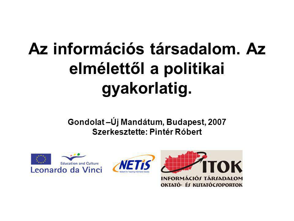 Az információs társadalom. Az elmélettől a politikai gyakorlatig