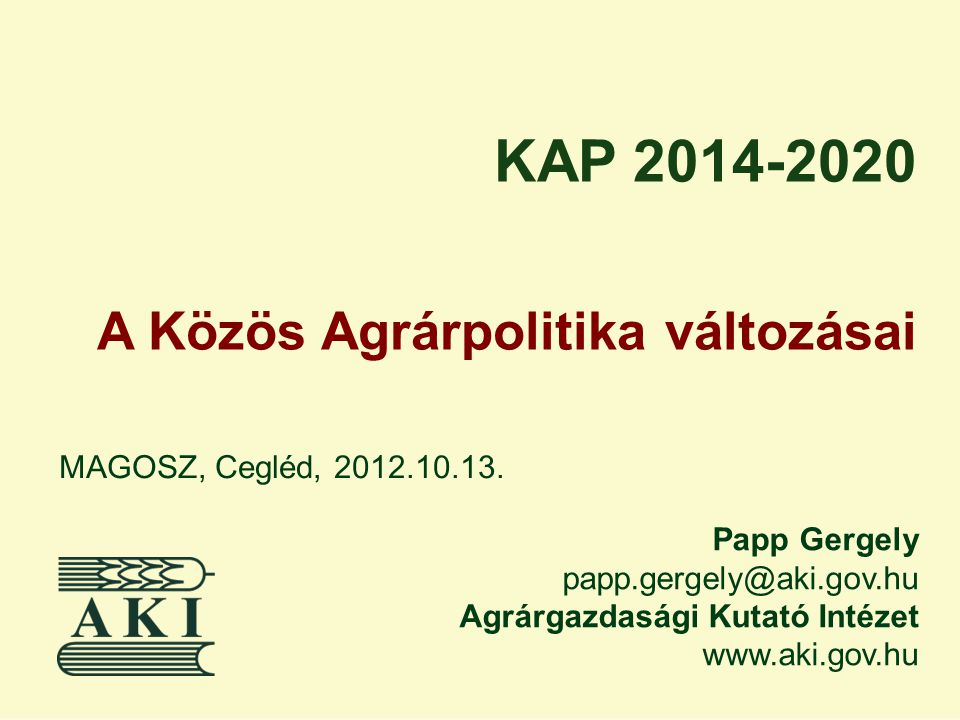 KAP 2014-2020 A Közös Agrárpolitika változásai