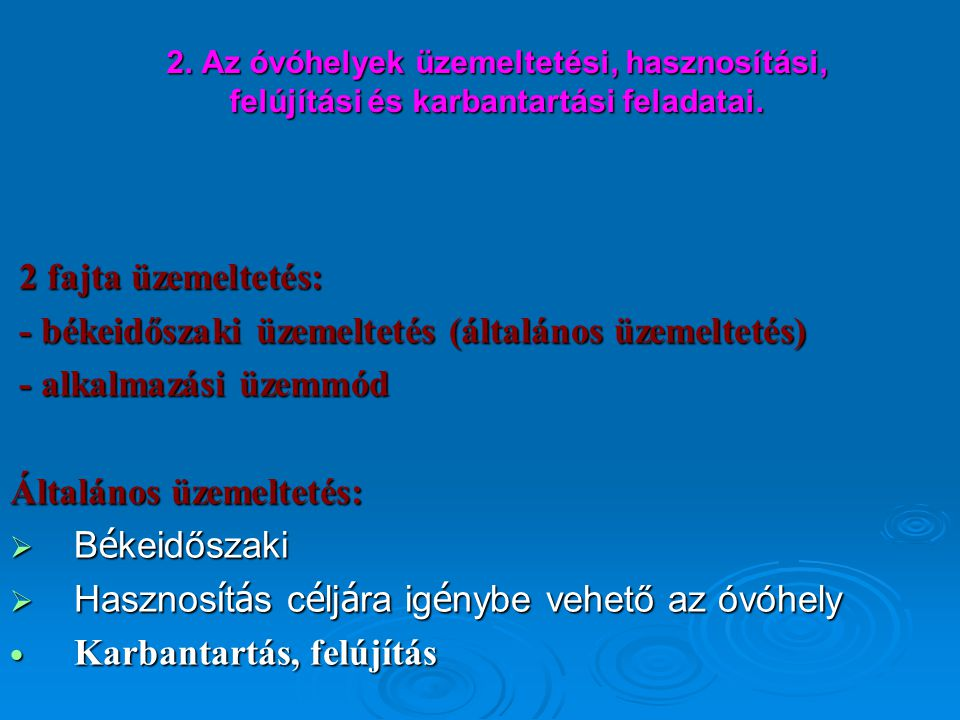 - békeidőszaki üzemeltetés (általános üzemeltetés)