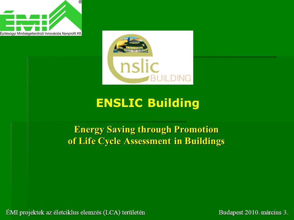 Energy Saving through Promotion of Life Cycle Assessment in Buildings