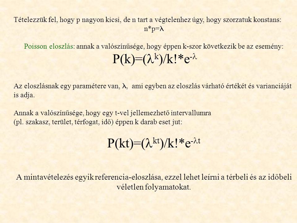 Tételezzük fel, hogy p nagyon kicsi, de n tart a végtelenhez úgy, hogy szorzatuk konstans: